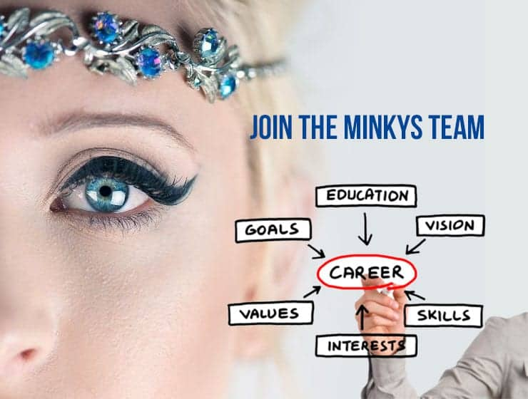 Opportunities <br>with Minkys